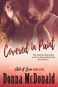 Covered in Paint, a romantic comedy by Donna McDonald